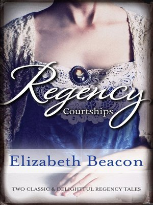 cover image of Regency Courtships/One Final Season/Captain Langthorne's Proposal