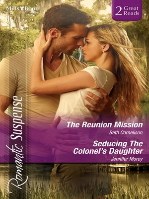 cover image of The Reunion Mission/Seducing the Colonel's Daughter