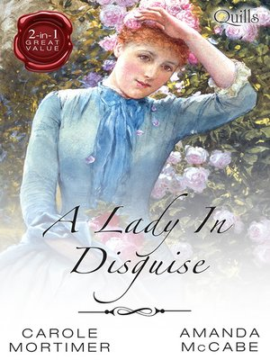cover image of A Lady In Disguise/Not Just a Wallflower/Running From Scandal