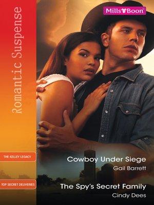 cover image of Cowboy Under Siege/The Spy's Secret Family