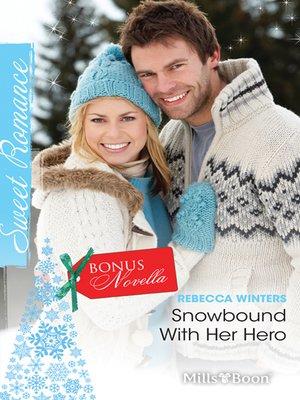 cover image of Sweet Single Plus Bonus Novella/Snowbound With Her Hero/Hold the Da