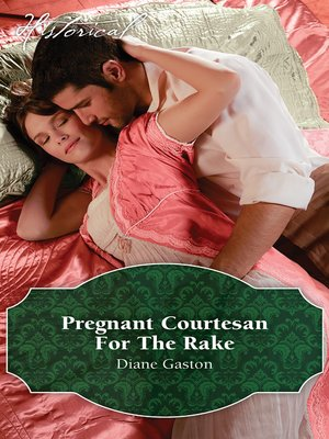 cover image of A Pregnant Courtesan For the Rake