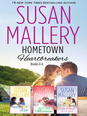 cover image of Susan Mallery's Hometown Heartbreakers Books 4-6--3 Book Box Set