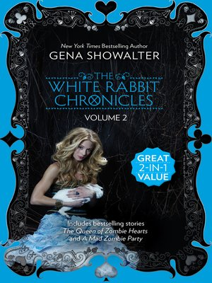 cover image of The White Rabbit Chronicles, Volume 2: The Queen Of Zombie Hearts/A Mad Zombie Party