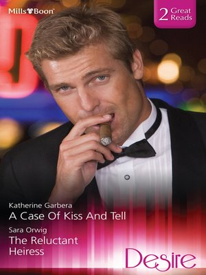 cover image of A Case of Kiss and Tell/The Reluctant Heiress