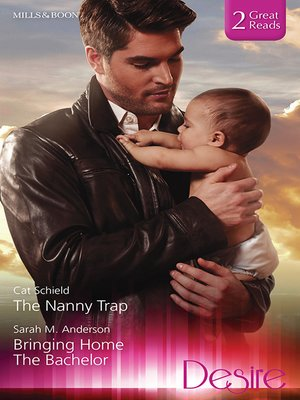 cover image of The Nanny Trap/Bringing Home the Bachelor