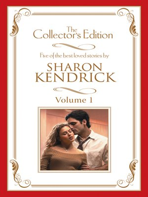 cover image of Sharon Kendrick--The Collector's Edition Volume 1--5 Book Box Set