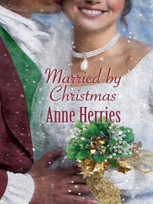 Married By Christmas.Married By Christmas By Anne Herries Overdrive Rakuten