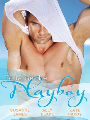 cover image of To Tame the Playboy--3 Book Box Set