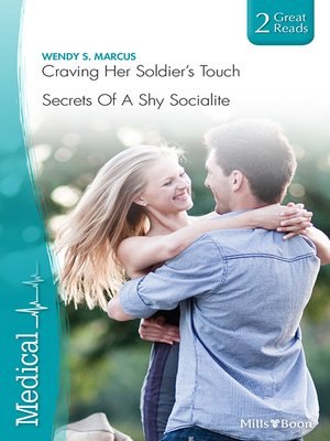 cover image of Craving Her Soldier's Touch/Secrets of a Shy Socialite