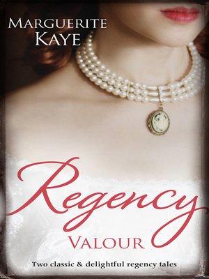 cover image of Regency Valour/The Soldier's Dark Secret/The Soldier's Rebel Lover