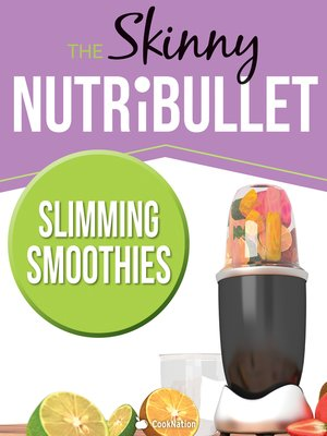 cover image of The Skinny Nutribullet--Slimming Smoothies