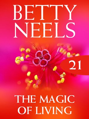 cover image of The Magic of Living (Betty Neels Collection)