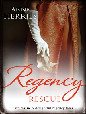 cover image of Regency Rescue/A Worthy Gentleman/The Homeless Heiress