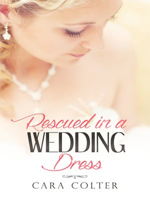 cover image of Rescued In a Wedding Dress