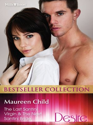 cover image of Maureen Child Bestseller Collection 201209/The Last Santini Virgin/The Next Santini Bride