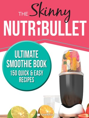 cover image of The Skinny Nutribullet Ultimate Smoothie Book