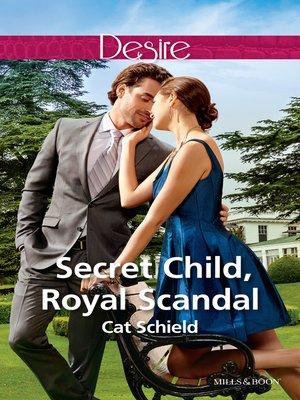 cover image of Secret Child, Royal Scandal
