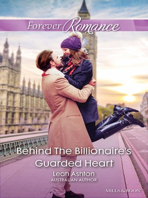 cover image of Behind the Billionaire's Guarded Heart