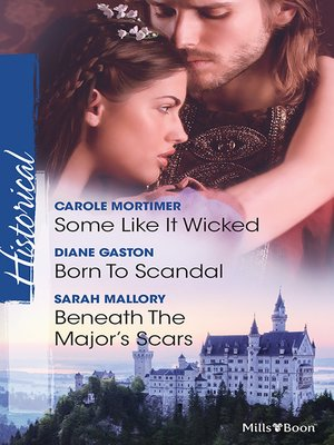 cover image of Some Like It Wicked/Born to Scandal/Beneath the Major's Scars