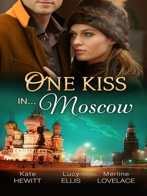 cover image of One Kiss In...Moscow--3 Book Box Set, Volume 4