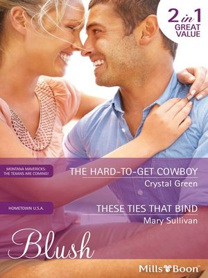 cover image of The Hard-To-Get Cowboy/These Ties That Bind