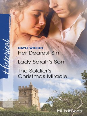 cover image of Her Dearest Sin/Lady Sarah's Son/The Soldier's Christmas Miracle
