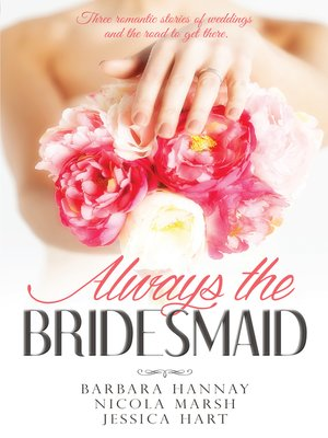 cover image of Always the Bridesmaid--3 Book Box Set