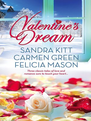 cover image of Valentine's Dream/Love Changes Everything/Sweet Seduction/Made In