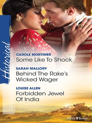 cover image of Some Like to Shock/Behind the Rake's Wicked Wager/Forbidden Jewel of India