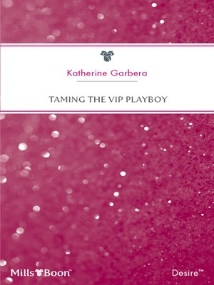 cover image of Taming the Vip Playboy