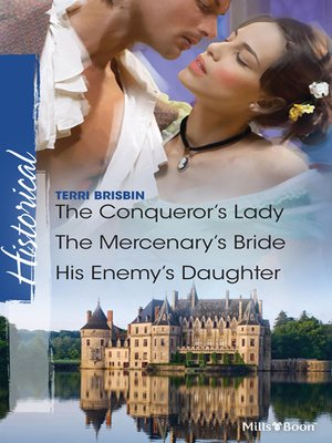cover image of The Conqueror's Lady/The Mercenary's Bride/His Enemy's Daughter