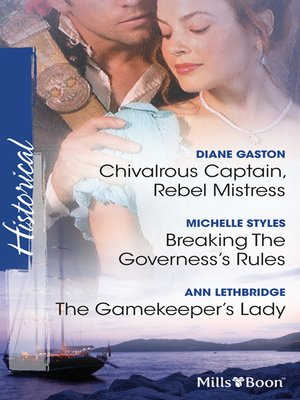 cover image of Chivalrous Captain, Rebel Mistress/Breaking the Governess's Rules/The Gamekeeper's Lady