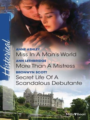 cover image of Miss In a Man's World/More Than a Mistress/Secret Life of a Scandalous Debutante