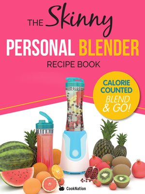 cover image of The Skinny Personal Blender Recipe Book