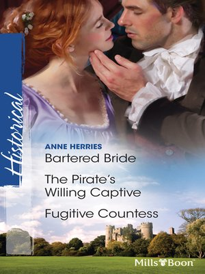 cover image of Bartered Bride/The Pirate's Willing Captive/Fugitive Countess