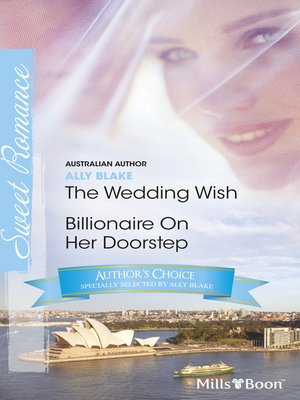 cover image of Ally Blake Author Favourites/The Wedding Wish/Billionaire On Her Doorstep