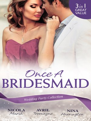 cover image of Once a Bridesmaid--3 Book Box Set