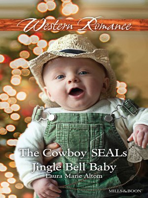 cover image of The Cowboy Seal's Jingle Bell Baby