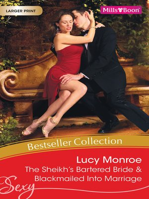 cover image of Lucy Monroe Bestseller Collection 201106/The Sheikh's Bartered Bride/Blackmailed Into Marriage