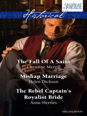 cover image of The Fall of a Saint/Mishap Marriage/The Rebel Captain's Royalist B