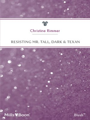 cover image of Resisting Mr. Tall, Dark & Texan