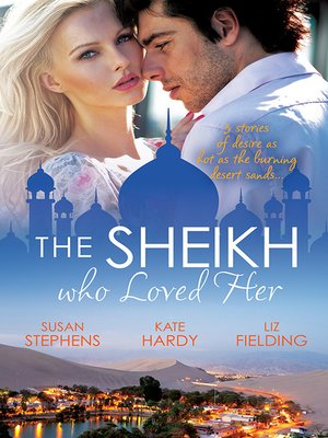 cover image of The Sheikh Who Loved Her--3 Book Box Set