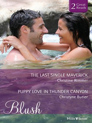 cover image of The Last Single Maverick/Puppy Love In Thunder Canyon