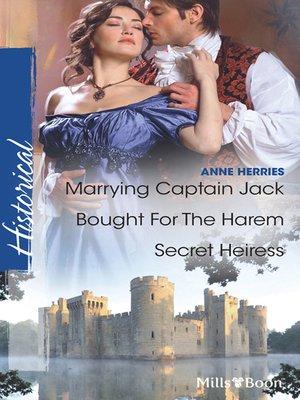 cover image of Marrying Captain Jack/Bought For the Harem/Secret Heiress