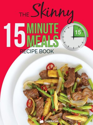 cover image of The Skinny 15 Minute Meals Recipe Book