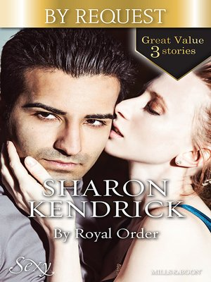 cover image of By Royal Order/The Mediterranean Prince's Passion/The Prince's Love-Child/The Future King's Bride