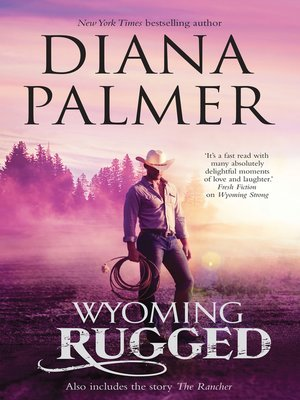 cover image of Wyoming Rugged/Wyoming Rugged/The Rancher