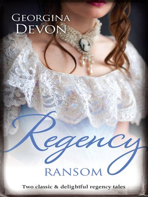 cover image of Regency Ransom/The Rogue's Seduction/Her Rebel Lord