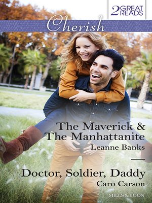 cover image of The Maverick & the Manhattanite/Doctor, Soldier, Daddy